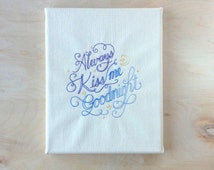 Embroidered Canvas Nursery Wall Art - Always Kiss Me Goodnight