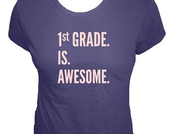 Teacher Shirt - First Grade is Awesome - 1st Grade Teacher Scohol - Organic T Shirt - Organic Bamboo and Cotton T Shirt - Gift Friendly
