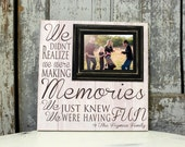 Family Sign, We Didn't Realize We Were Making Memories Family Sign,  Family Picture Frame,  Personalized Picture Frame, Family Photo Frame