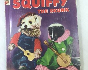 1953 Squiffy the Skunk Book - Dressed Up Animals - Skunk - Kitten - Puppy Dog Children's Hardback