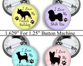 """1.629"""" Circles, Love My Dog, 2, Digital Collage Sheets, 1.25 inch Button Machine, Instant Download, Button, Pins, Badges, Flat Back No.2"""
