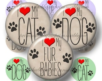 Love My DOG, CAT, Bottle Cap Images, 1 inch Circles, Digital Collage Sheet, Fur Babies, Instant Download, Printable, For Cabochons, Jewelry