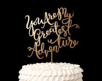 Wedding Cake Topper - You're My Greatest Adventure - Joyful Collection