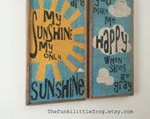 You are my Sunshine, my only sunshine, you make me happy when skies are gray, Rustic Sign, with Reclaimed Wood Frame,  TheFunkiLittleFrog