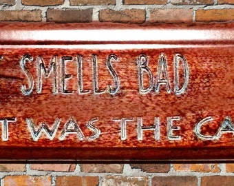 Reclaimed Wood Sign  - If It Smells Bad It Was the Cat
