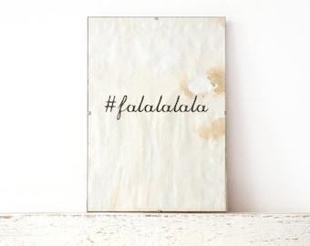 Wall Print, Poster, Sign - falalalala