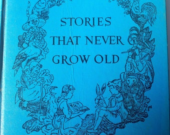 Stories that Never Grow Old Watty Piper 1952 vintage children's book