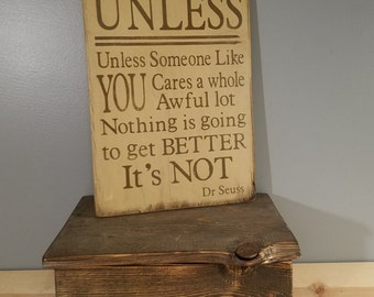 UNLESS - Dr Seuss quote from The Lorax - Unless someone like you cares a whole awful lot - Tan and Black