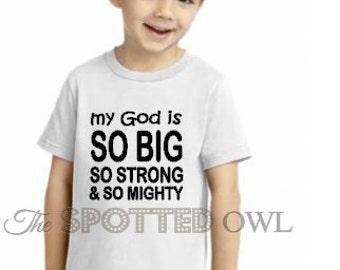 toddler shirt / kids shirt / baby shirt / graphic tee / toddler tee/ tshirt / kids fashion/ Christian/ My God is So Big so strong So Mighty