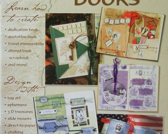 Paper Crafts, Altered Books: More Altered Books Guide to Create Altered Books (Creating Niches, Using Eyelets, Embossing, Tags)