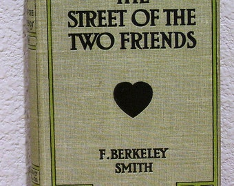 The Street Of The Two Friends by F. Berkeley Smith, 1912 First Edition