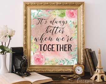 Printable It's Always Better When We're Together Sign, Wedding quote sign, Love Quote, Marriage quote, Watercolor color wedding decor, WT01