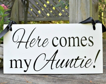 Here come my Auntie! | Wedding sing | Here comes the Bride sign | Uncle Sign | Ring Bearer Sign | Custom Wedding Sign | Double sided sign