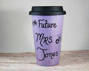 Future Mrs Travel Mug, Engagement Gift, He Proposed, Proposal Gift, Fiance Gift, Engagement Coffee Mug, Coffee Mug for Newly Engaged