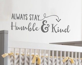 Always Stay Humble & Kind Decals Wall Decal Bedroom decor country music love song Vinyl  Wall sign quotes Lettering Art saying wall words