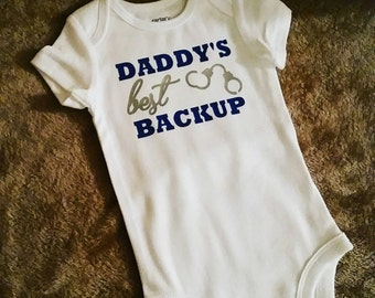 Daddy's Best Back Up / Police Baby / Infant Body Suit Short Sleeve and Long Sleeve Available!