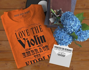 Printed : Love The Violin, Embrace The Fiddle - Girly Fit Tshirt