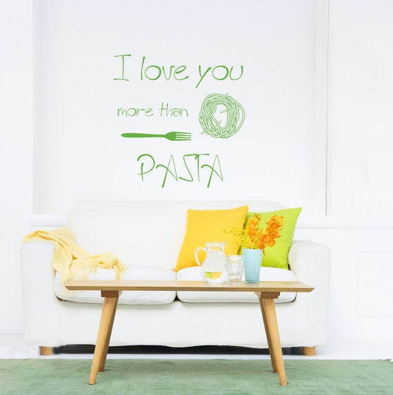 I Love You More Than Quotes: I Love You More Than Pasta Wall Quotes For Kitchen By