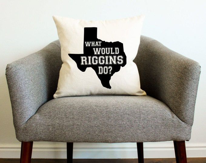 "Friday Night Lights ""What Would Riggins Do?"" Pillow, Tim Riggins, Texas Forever, TV Show Pillow Cover, Dillon Panthers"