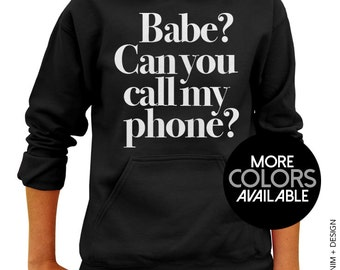 Babe? Can you call my phone? Hoodie - Hooded Pullover Sweatshirt