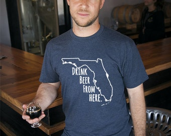 Craft Beer Florida- FL- Drink Beer From Here Shirt