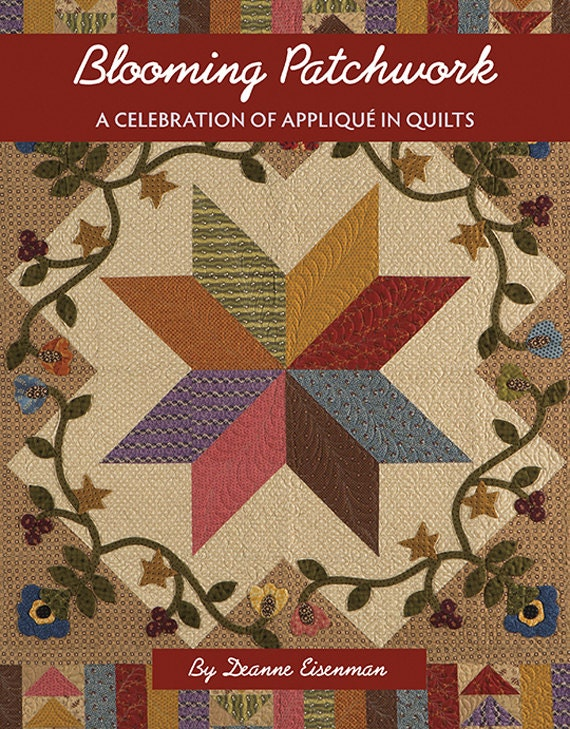 Pattern book blooming patchwork a celebration of applique for Patchwork quilt book