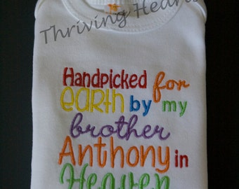 Handpicked for Earth by my Brother in Heaven Custom onesie