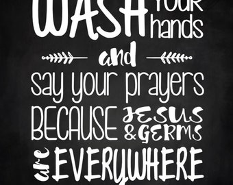 Wash Your hands say your prayers germs and jesus everywhere Wood Sign 12 x 12 Bathroom Stencil #142