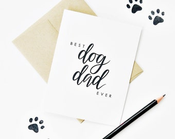 Father's Day Card, Best Dog Dad Ever Card, Dog Dad Card, Pet Dad Card, Dog Lover Card, Fur Baby Card, Card From Dog, Calligraphy Card