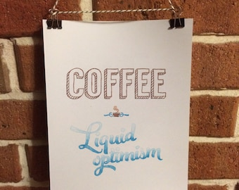 Coffee: Liquid Optimism Print unframed 21 x 29cm