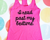 Book Lover Shirt- I Read Past My Bedtime - Pink Racerback Tank Top