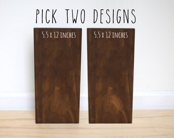 YOU PICK 2 [set of 2 signs] 5.5 x 12 inches