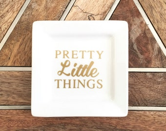 Pretty Little Things Ring Dish ~ Jewelry Dish ~ Gift for Her