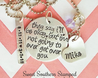 They Say I'll Be Okay, But I'm Not Going To Ever Get Over You Necklace