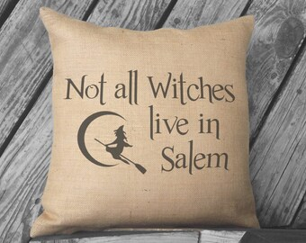 Not all Witches live in Salem Halloween pillow. Burlap Pillow. Halloween Decor. Decorative throw. Halloween Decorations. Witch Broom