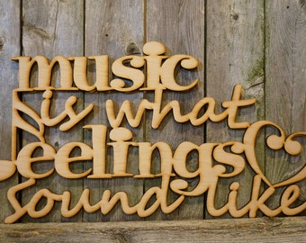 Music is What Feelings Sound Like wood cut sign