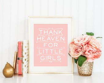 Thank Heaven For Little Girls PRINTABLE Nursery Art Print, 5x7, 8x10, 11x14, Typography Quote Print, Pale Pink Nursery Art Print