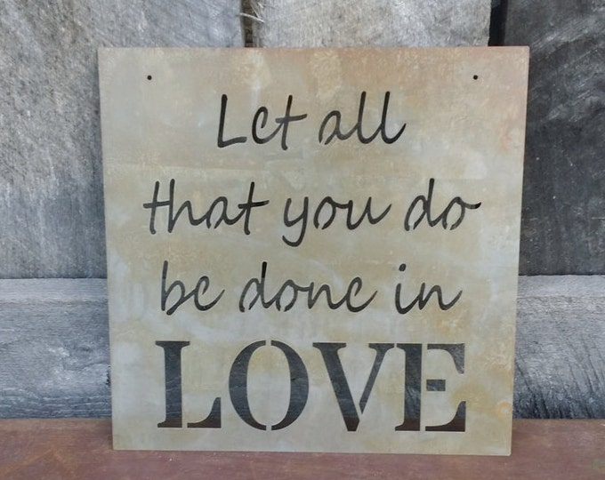 Let All That You Do Be Done In Love - Metal Sign