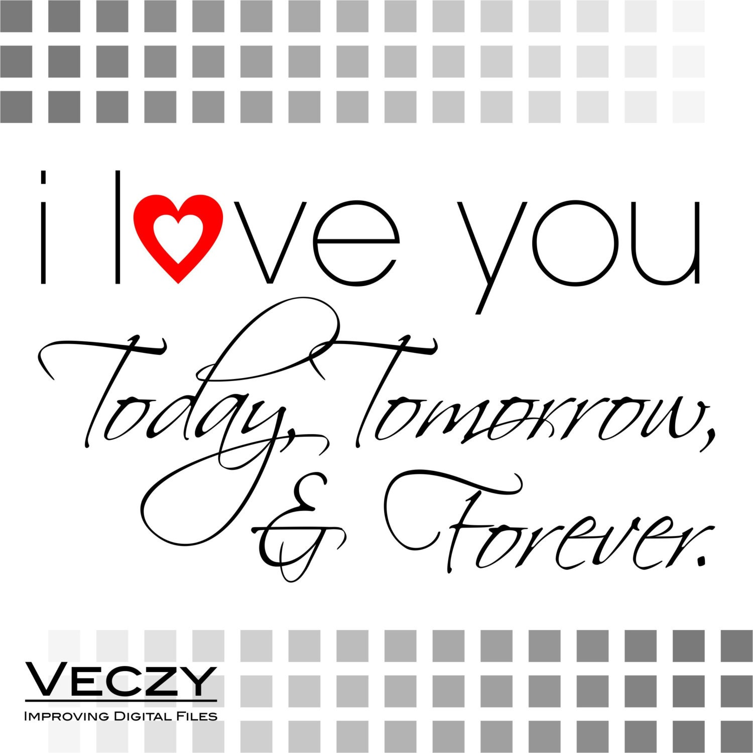 Svg quotes i love you today tomorrow and forever svg by veczy for Bathroom quotes svg