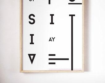Stay Positive Typographic Print