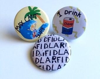 FIDLAR Pin Set, FIDLAR Pinback Button Set, FIDLAR Button, Fidlar broach, Fidlar pin, I Drink Cheap Beer Pin, Max Cant Surf Pin, Fidlar