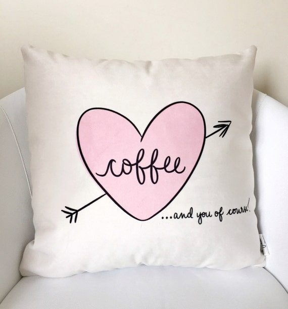"Love Coffee! (and you of course!) - 18"" Hand Lettered Humorous Quote PILLOW COVER"