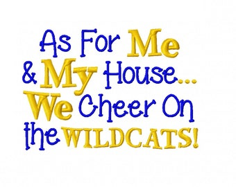 As For Me and My House We Cheer On the WILDCATS - Instant Download Machine Embroidery Design File - 5x7 Horizontal Size