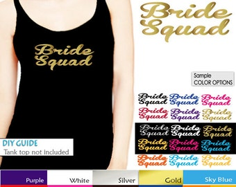 Bride Squad  Iron On  transfer , Heat Transfer for T shirt,Tank top ,Bachelorette Party iron on transfers