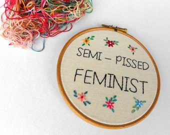 Semi-Pissed Feminist Art, Funny Embroidery Hoop Art, Inspirational Quote Girl Power, Home Decor
