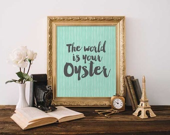Digital Print - The World Is Your Oyster Digital Print - Printable Digital Prints - Wall Decor