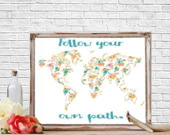 Follow your Own Path, Inspirational Quotes, Travel, Typography, Quote Prints, World Map, Printable, Printable Quote, Watercolor,  Home Decor