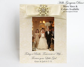 Parents of the Bride Picture Frame Today a Bride Tomorrow a Wife Forever your Little Girl Mother of the Bride Gift to Parent Mom Wedding Day