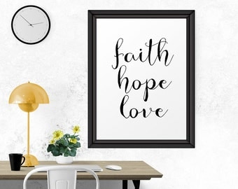 Motivational Print, Faith Hope Love, Instant Download, Printable Art, Typography Printable, Inspirational Poster, Quote Poster