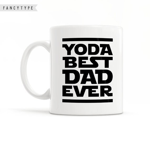 Dad Coffee Cup Yoda Best Dad Ever Mug Father Daughter Gift For